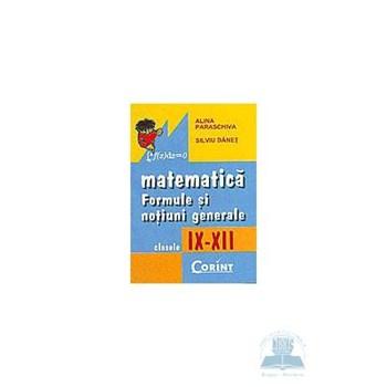 Matematica: formule si notiuni generale - Clasele 9-12