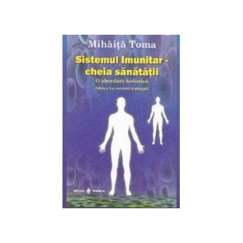 Sistemul imunitar - Cheia sanatatii - Mihaita Toma 978-973-8975-49-1
