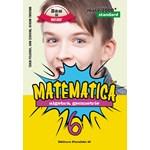 Matematica - Clasa a 6-a - Mate 2000+ Standard 2016 - Sorin Peligrad Ioan Serdean Adrian Turcanu 978-973-47-2345-4