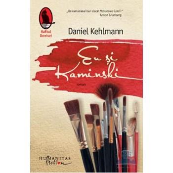Eu si Kaminski - Daniel Kehlmann