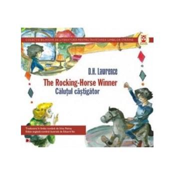 THE ROCKING-HORSE WINNER / CALUTUL CASTIGATOR - D. H. Lawrence