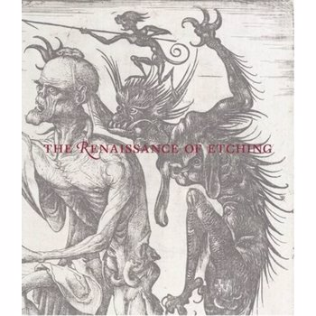 The Renaissance of Etching, Hardcover