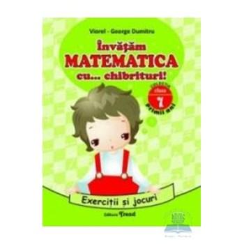 Invatam matematica cu... chibrituri! Cls 1 - Exercitii si jocuri - Viorel-George Dumitru