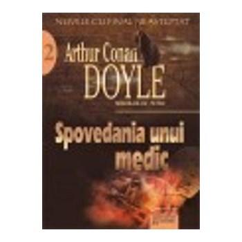 Spovedania unui medic. Nuvele - Arthur Conan Doyle