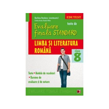 Limba si literatura romana - Evaluarea finala standard - Cls. a VIII-a 9789734718658