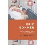 Eric Rohmer: Filmmaker and Philosopher (Philosophical Filmmakers)