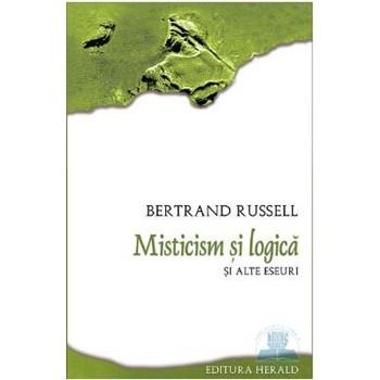 Misticism şi logică şi alte eseuri