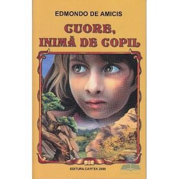 Cuore, inima de copil - Edmondo De Amicis 561473