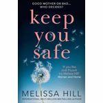 KEEP YOU SAFE MELISSA HILL