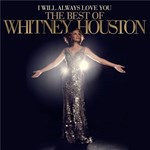 I Will Always Love You: The Best Of Whitney Houston Deluxe Edition
