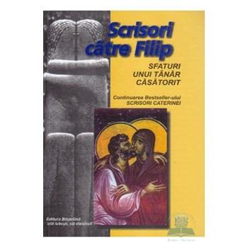 Scrisori catre Filip. Sfaturi unui tanar casatorit (Cartonat), editura Bizantina