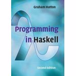 Programming in Haskell, Paperback - Graham Hutton