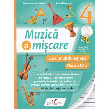 Muzica si miscare - Clasa a 4-a - Caiet multifunctional - Lacramioara-Ana Pauliuc Costin Diaconescu 978-606-528-316-9