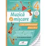 Muzica si miscare - Clasa a 4-a - Caiet multifunctional - Lacramioara-Ana Pauliuc, Costin Diaconescu