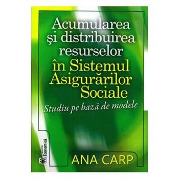 Acumularea si distribuirea resurselor in sistemul asigurarilor sociale - Ana Carp 978-973-709-627-2