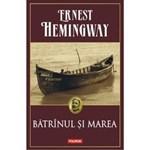 Batranul si marea ed. 2014 (necartonat) - Ernest Hemingway, editura Polirom