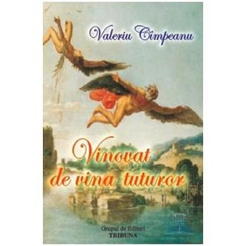 Vinovat de vina tuturor - Valeriu Cimpeanu
