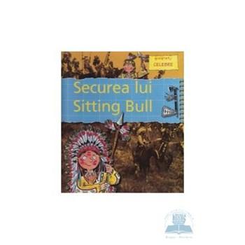 Biografii celebre - Securea lui Sitting Bull