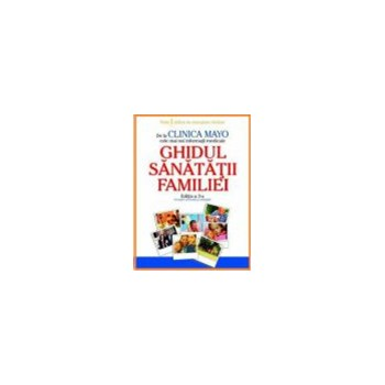 CLINICA MAYO - GHIDUL SANATATII FAMILIEI