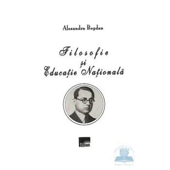 Filosofie si educatie nationala - Alexandru Bogdan