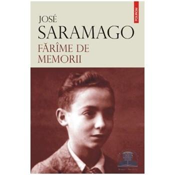 Farime de memorii - Jose Saramago 312349