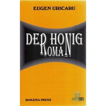 Der honig roman - Eugen Uricaru