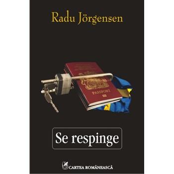 Se respinge - Radu Jorgensen 978-973-23-2941-2