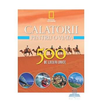 Călătorii pentru o viaţă (Vol. 2) 500 de locuri unice