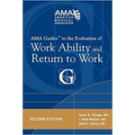 AMA Guides to the Evaluation of Work Ability and Return to Work (AMA Guides To...)