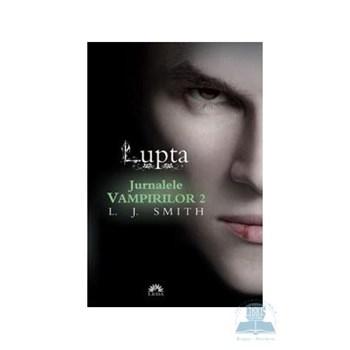 Jurnalele vampirilor 2: Lupta - L.J. Smith