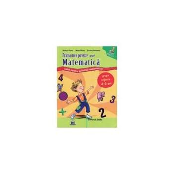 Prima mea poveste despre matematica nivel 1, 4-5 ani - Filofteia Grama