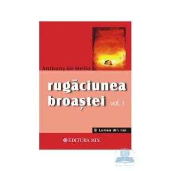 Rugaciunea broastei vol. 1 - Anthony De Mello 361118