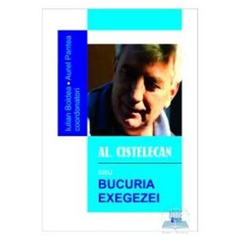 Al. Cistelecan sau bucuria exegezei - Iulian Boldea, Aurel Pantea