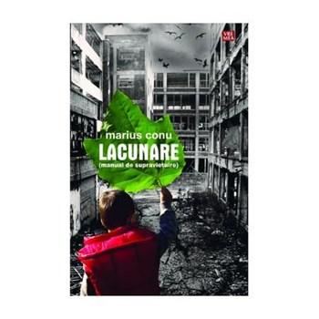 Lacunare (manual de supravietuire) - Marius Conu, editura Vremea