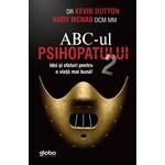 ABC-ul psihopatului de succes Vol.2 - Kevin Dutton, Andy McNab