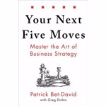 Your Next Five Moves: Master the Art of Business Strategy, Hardcover