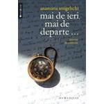 Mai De Ieri, Mai De Departe... - Anamaria Smigelschi