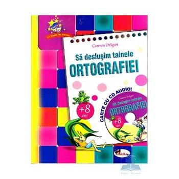 Sa deslusim tainele ortografiei + CD - Carmen Dragan 978-973-679-922-8