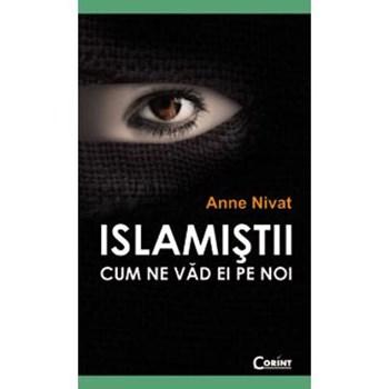 Islamistii. Cum ne vad ei pe noi - Anne Nivat 978-973-135-617-4