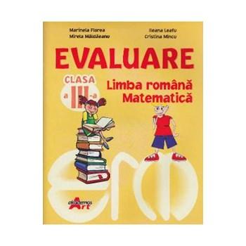 Evaluare cls 3 limba romana, matematica - Marinela Florea, Violeta Ispas, Ileana Leafu