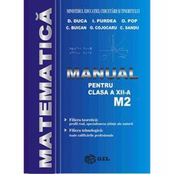 Matematica M2 - Clasa 12 - D. Duca, I. Purdea, O. Pop, editura Gil
