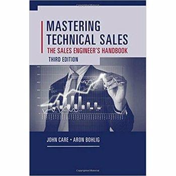 Mastering Technical Sales: The Sales Engineer's Handbook, Hardcover (3rd Ed.)