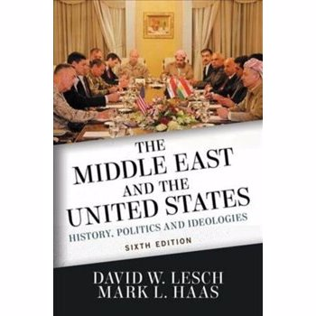 Middle East and the United States. History, Politics, and Ideologies, Paperback