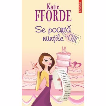 Se poarta nuntile - Katie Fforde 9789734616138
