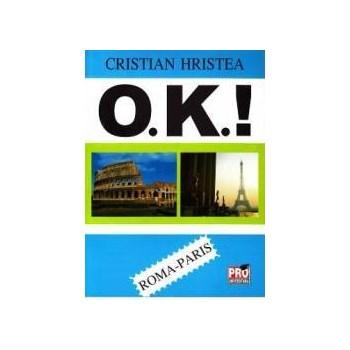 O.K. Roma-Paris - Cristian Hristea 978-973-129-099-7