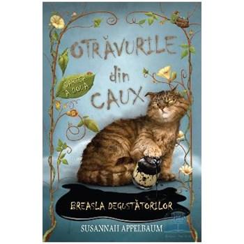 Otravurile din Caux - Cartea A Doua - Susannah Appelbaum
