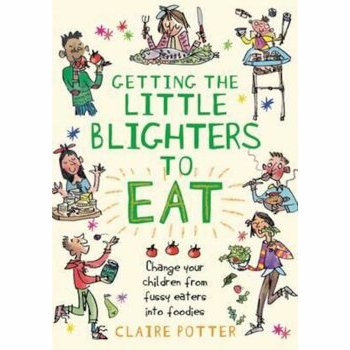 Getting the Little Blighters to Eat, Paperback