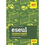 Eseul. Varianta rapida de pregatire pentru Bac. Literatura romana - Marilena Lascar, Liliana Paicu, editura Grupul Editorial Art