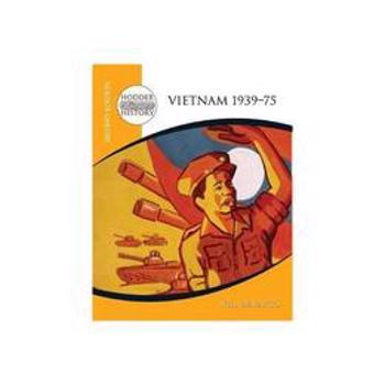 Hodder 20th Century History: Vietnam 1939-75 2nd Edition, editura Hodder Education