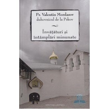 Invataturi Si Intamplari Minunate - Pr. Valentin Mordasov 372717